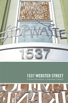 1537 Webster Street, StopWaste's LEED Platinum Certified Office Building in Oakland